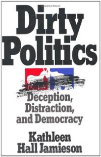 dirty-politics-deception-distraction-democracy-kathleen-hall-jamieson-paperback-cover-art