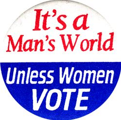 its-a-mans-world-unless-women-vote